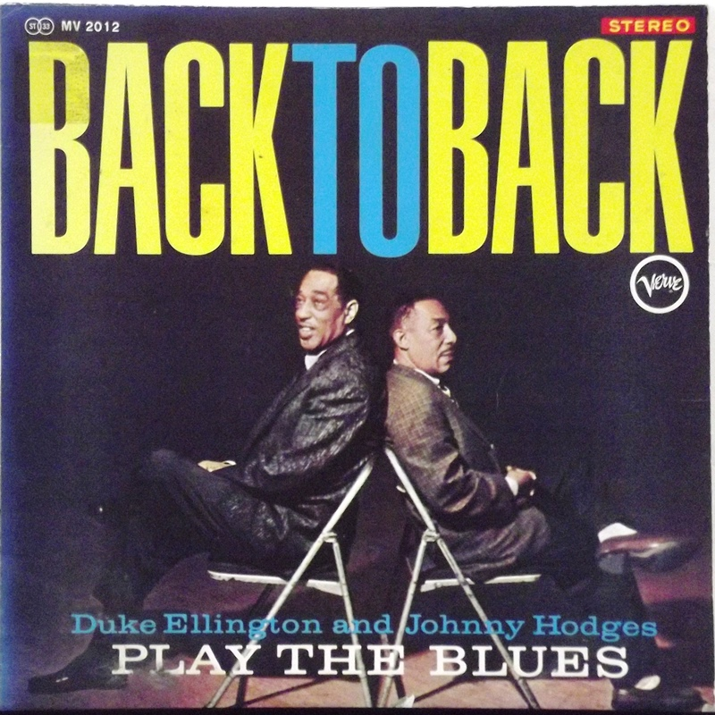 Back To Back (Duke Ellington And Johnny Hodges Play The Blues)