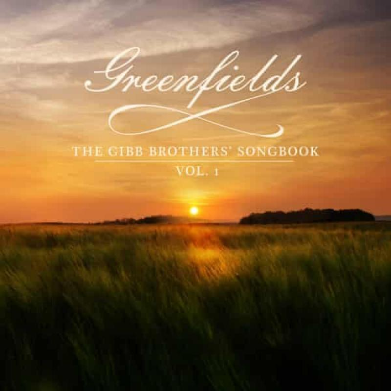 Greenfields: The Gibb Brothers Songbook Vol. 1