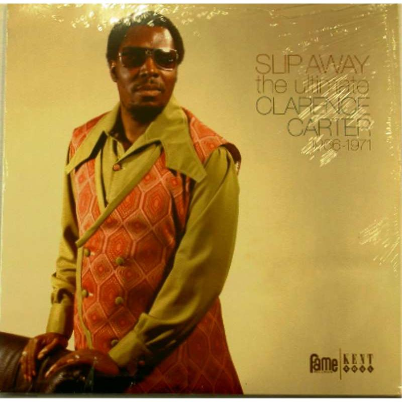 Slip Away: The Ultimate Clarence Carter 1966-1971
