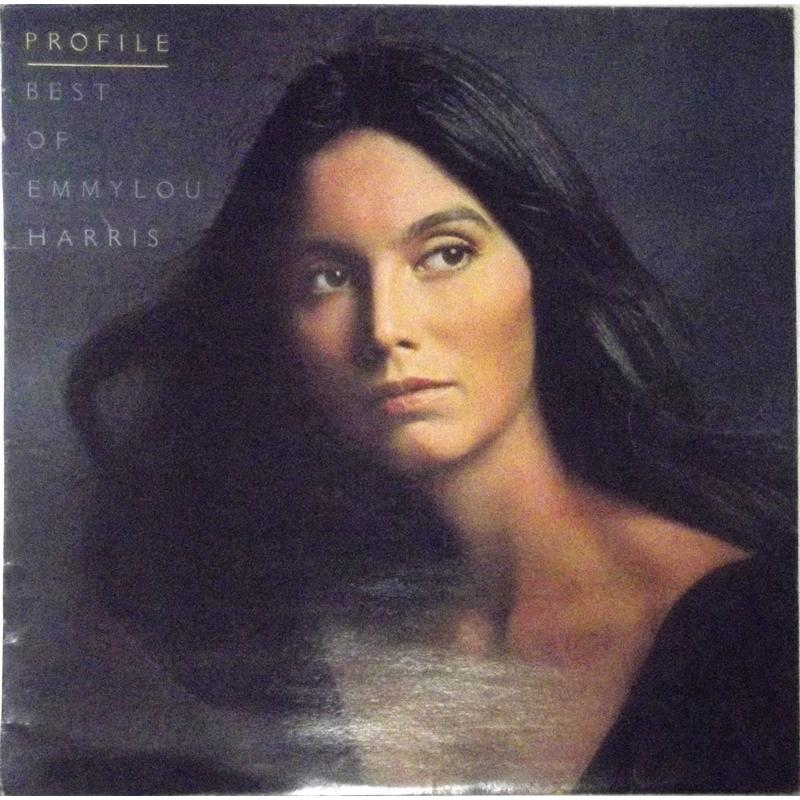 Profile (Best Of Emmylou Harris)