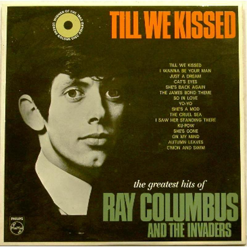 Till We Kissed: The Greatest Hits of Ray Columbus and The Invaders (Mono)