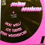 Dicky Wells / Joe Turner / Teddy Weatherford - Swing Sessions Volume 1 (1937-1939)