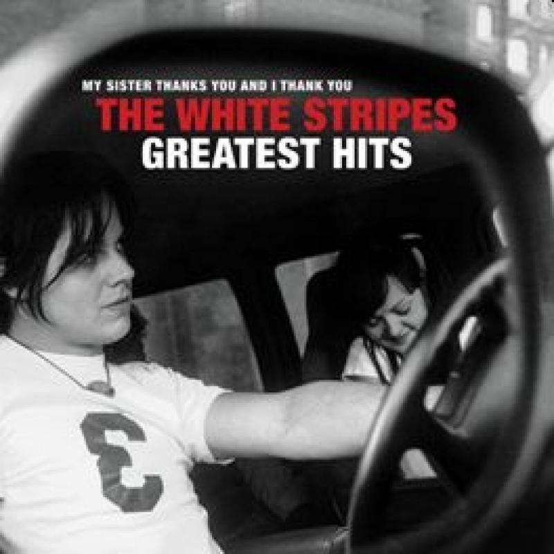 My Sister Thanks You And I Thank You The White Stripes Greatest Hits