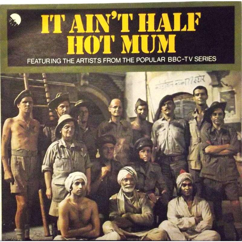 It Ain't Half Hot Mum - Featuring The Artists From The Popular BBC-TV Series