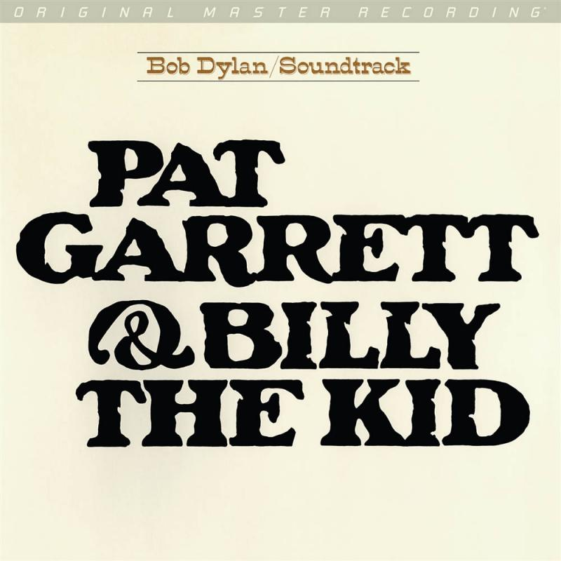 Pat Garrett & Billy The Kid - Original Soundtrack Recording  [Mobile Fidelity Sound Lab Original Master Recording]