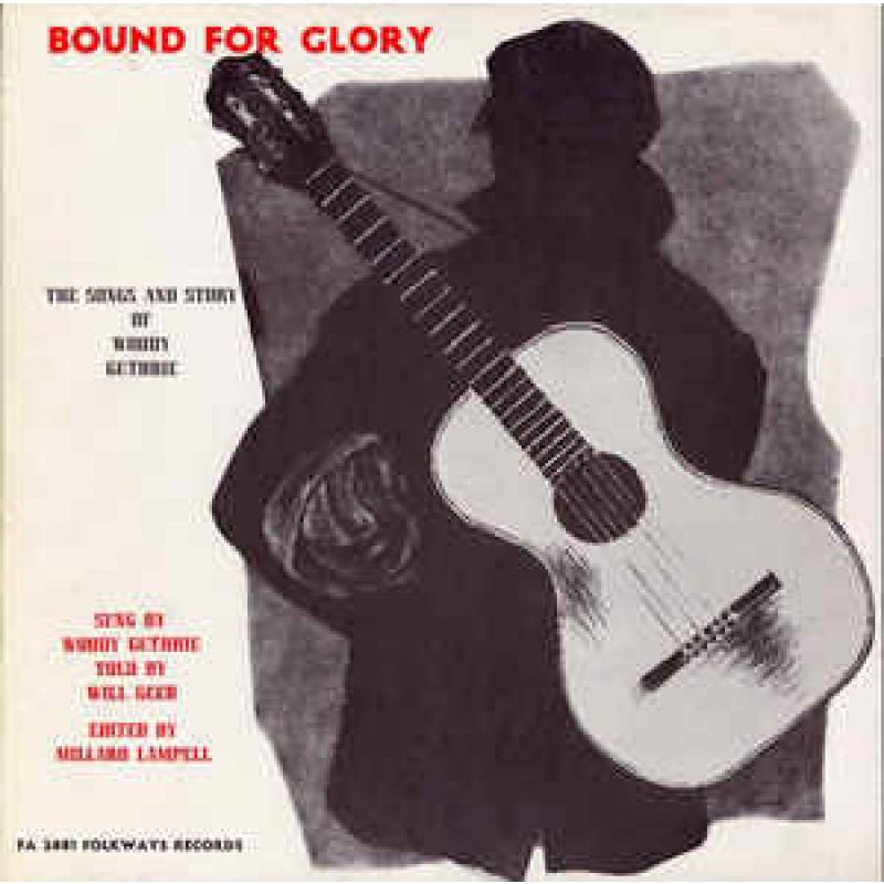 Bound For Glory - The Songs And Story Of Woody Guthrie